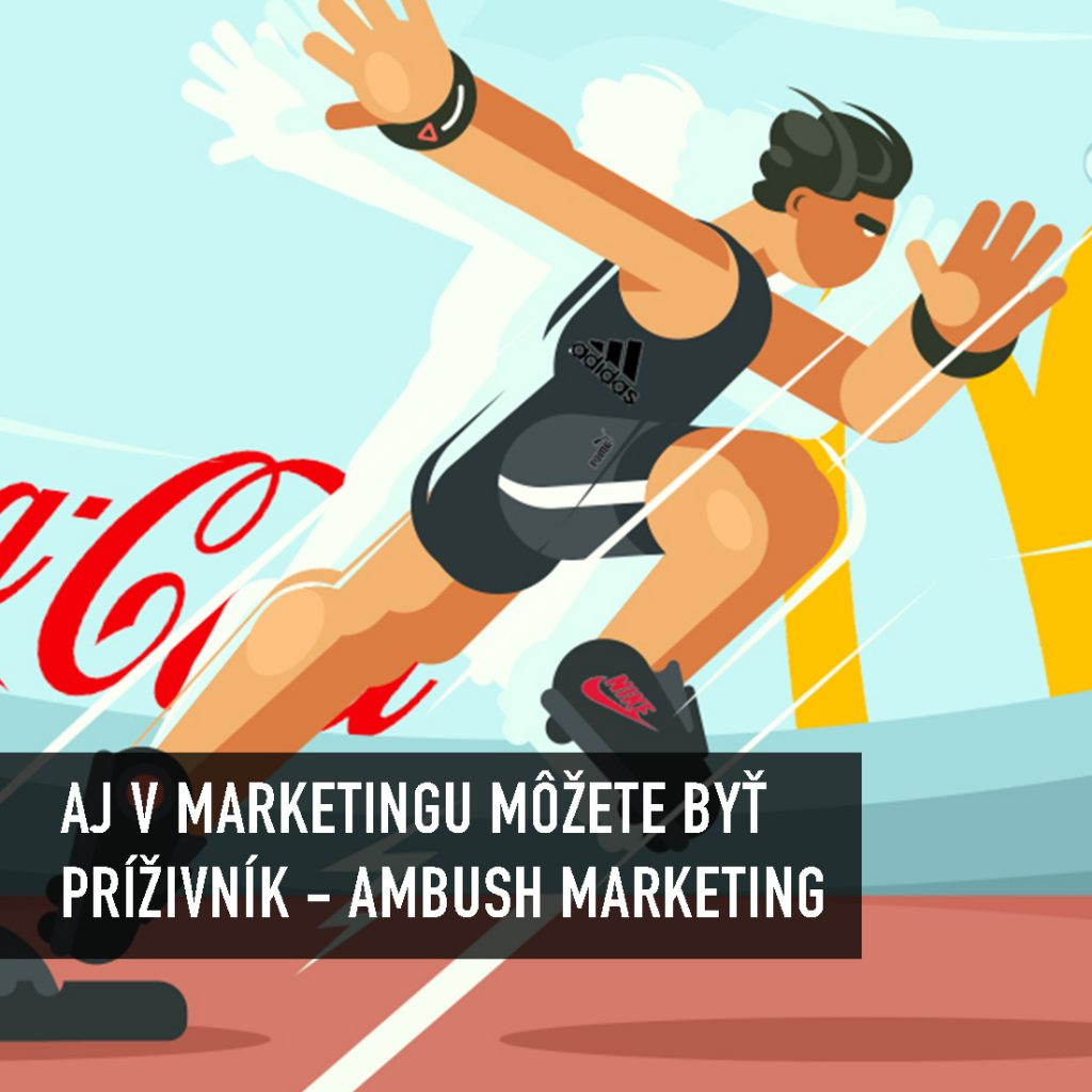 Priživovať sa pomocou ambush marketingu, aj keď nie ste sponzorom?
