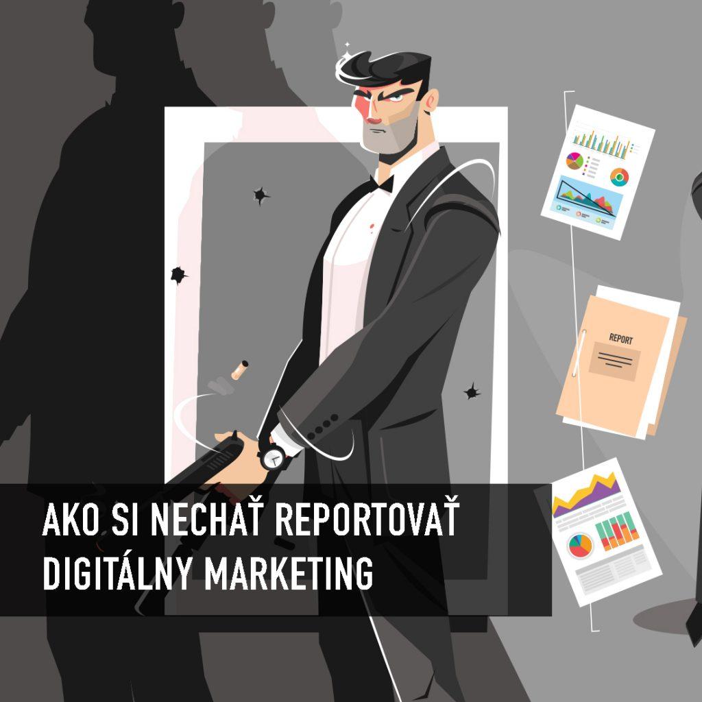 Aký report si pýtať od agentúry a ako v ňom čítať